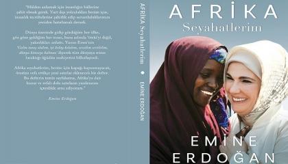 «جولاتي الأفريقية».. أمينة أردوغان تصدر أول كتاب من تأليفها